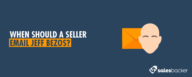 When Should A Seller Email Jeff Bezos